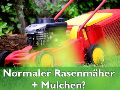 Normaler Rasenmäher zum Mulchen