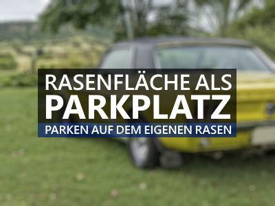 Rasenfläche als Parkplatz nutzen